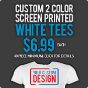 Custom Printed White Tees $6.99 Each
